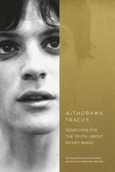 Withdrawn Traces - Searching for the Truth About Richey Manic