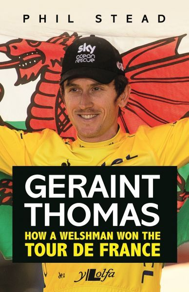 Geraint Thomas - How a Welshman Won the Tour De France
