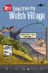 More Tales from My Welsh Village