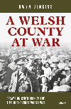 Welsh County at War, A - Essays on Ceredigion at the Time of the First World War
