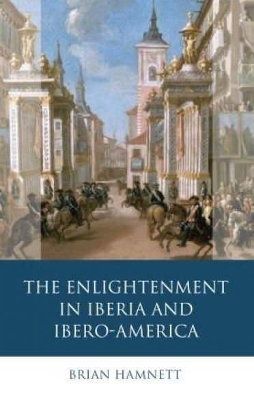 Iberian and Latin American Studies: Enlightenment in Iberia and Ibero-America, The