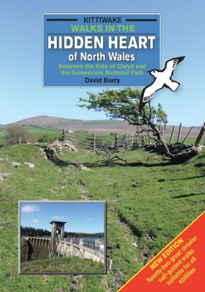 Walks in the Hidden Heart of North Wales - Between the Vale of Clwyd and the Snowdonia National Park
